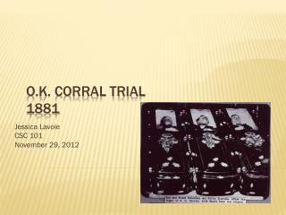 O.K. Corral Trial 1881