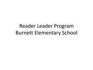 Reader Leader Program Burnett Elementary School