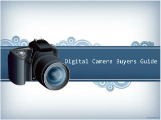 Digital Camera Buyers Guide