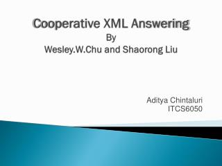 Cooperative XML Answering By Wesley.W.Chu and Shaorong Liu