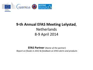 9-th Annual EFAS Meeting  Lelystad , Netherlands 8-9 April 2014