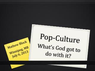 Pop-Culture What�s God got to do with it?