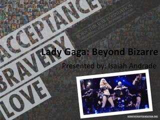 Lady Gaga:  Beyond Bizarre