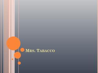 Mrs.  Tabacco
