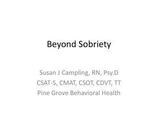 Beyond Sobriety