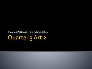 Quarter 3 Art 2