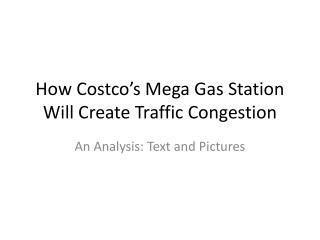 How Costco�s Mega Gas Station Will Create Traffic Congestion