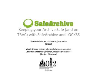 Keeping your Archive Safe (and on TRAC) with SafeArchive and LOCKSS