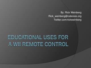 Educational Uses for a  Wii  Remote Control