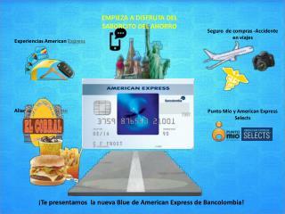 ¡Te presentamos  la nueva Blue de American Express de Bancolombia!