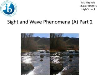 Sight and Wave Phenomena (A) Part 2