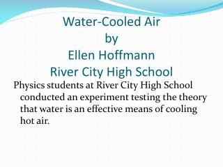 Water-Cooled Air by Ellen Hoffmann  River City  High School