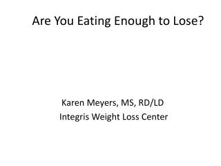 Are You Eating Enough to Lose?
