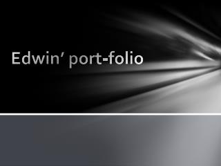 Edwin' port-folio