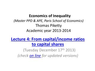 Lecture 4: From capital/income ratios to capital shares (Tuesday  December 17 th 2013)