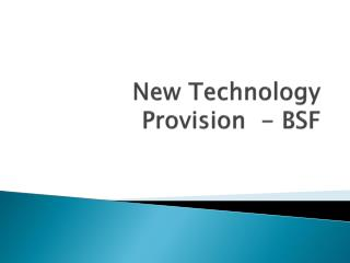 New Technology Provision  - BSF
