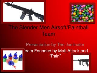 The Slender Men Airsoft/Paintball Team