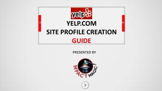 YELP.COM SITE PROFILE CREATION  GUIDE
