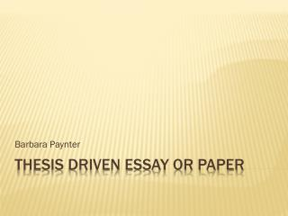 Thesis Driven Essay or Paper