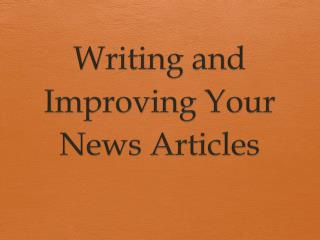 Writing and Improving Your  News Articles
