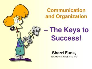 Communication and Organization – The Keys to Success!