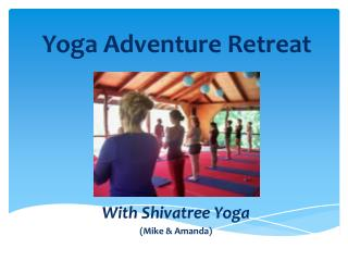 Yoga Adventure Retreat