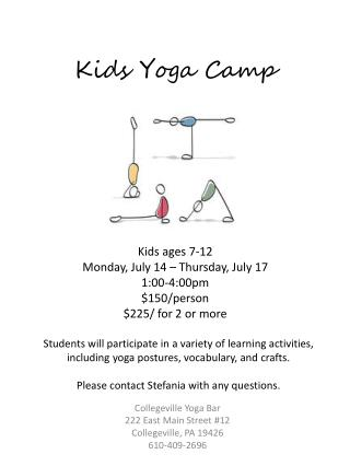 Kids ages 7-12 Monday, July  14 –  Thur sday, July 17 1:00-4:00pm $150/person $225/ for 2 or more