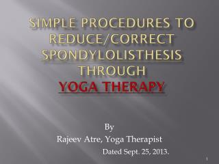 Simple Procedures To Reduce/Correct  SPONDYLOLISTHESIS  through  YOGA THERAPY