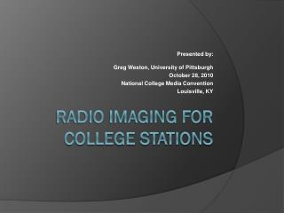 RADIO IMAGING FOR COLLEGE STATIONS