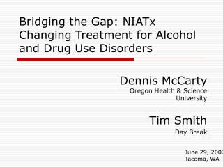 Bridging the Gap: NIATx Changing Treatment for Alcohol and Drug ...