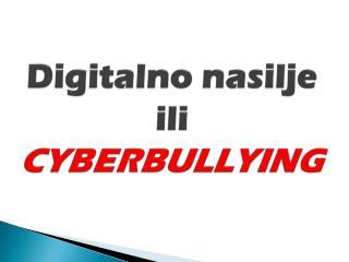 Digitalno nasilje  ili  CYBERBULLYING