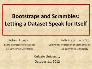 Bootstraps and Scrambles: Letting a Dataset Speak for Itself