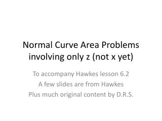 Normal Curve Area Problems involving only z (not x yet)