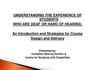 UNDERSTANDING THE EXPERIENCE OF STUDENTS  WHO ARE DEAF OR HARD OF HEARING: