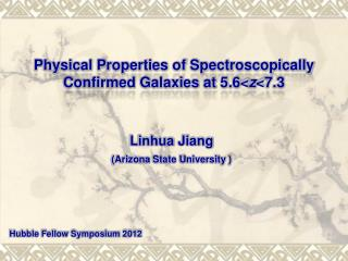 Physical Properties of Spectroscopically Confirmed Galaxies at 5.6< z <7.3