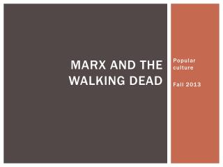 Marx and the walking dead