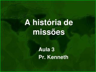A  h istória  de  missões