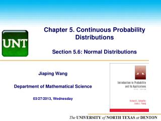 Chapter 5. Continuous Probability Distributions Section 5.6: Normal Distributions