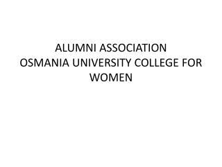 ALUMNI ASSOCIATION OSMANIA UNIVERSITY COLLEGE FOR WOMEN