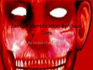 Zombie Identification  By Visual Cues