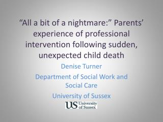 Denise Turner Department of Social Work and Social Care University of Sussex