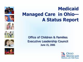 Medicaid  Managed Care  in Ohio  A Status Report