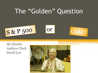 "The ""Golden"" Question"