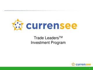 Trade Leaders TM Investment Program