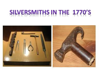 Silversmiths In The  1770's