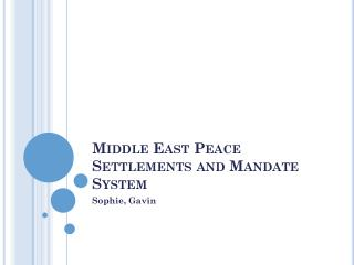 Middle East Peace Settlements and Mandate System