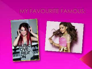 MY FAVOURITE FAMOUS: