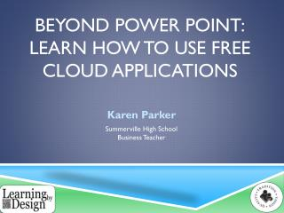 Beyond Power Point: Learn how to use free  cloud applications