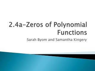 2.4a-Zeros of Polynomial Functions