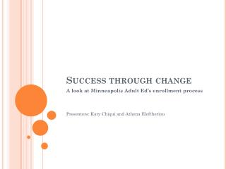 Success through change